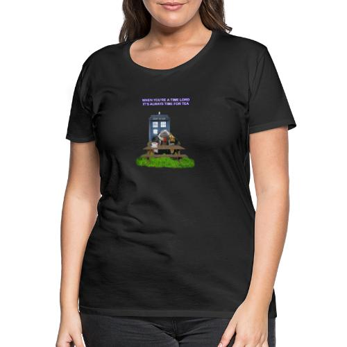TIME AND SPACE AND TEA - Women's Premium T-Shirt