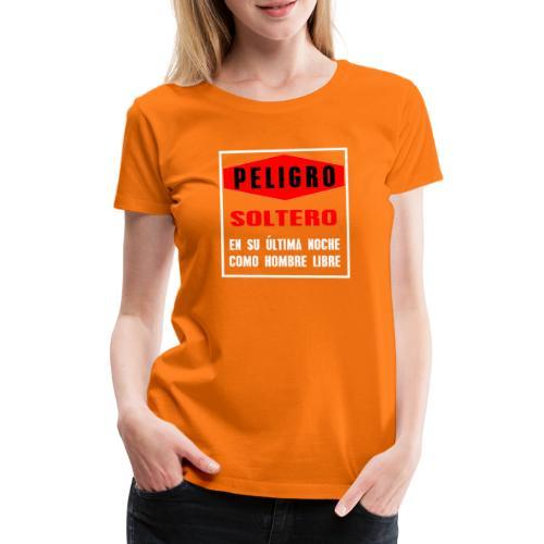 Peligro soltero - Camiseta premium mujer