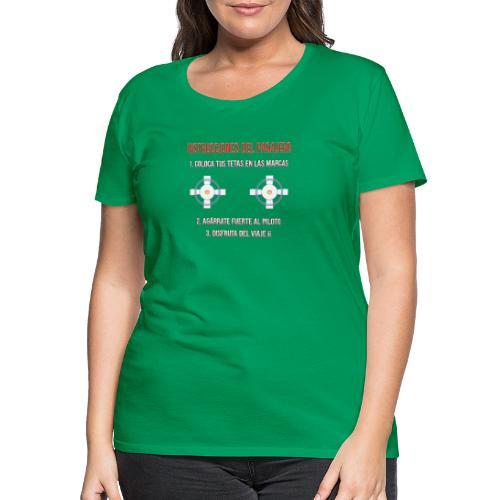 Instrucciones Pasajero - Camiseta premium mujer