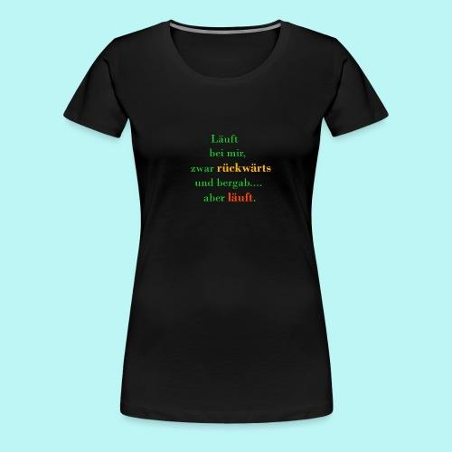 Läuft bei mir! 3000x3000 - Frauen Premium T-Shirt