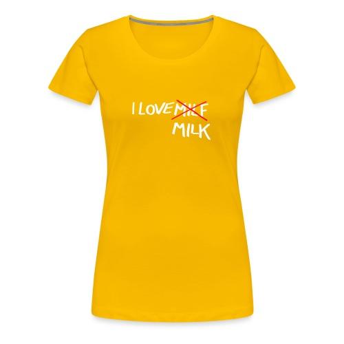 I Love MILK - Vrouwen Premium T-shirt