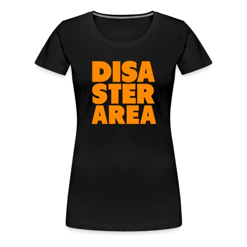 Spreadshirt DISASTER AREA - Women's Premium T-Shirt