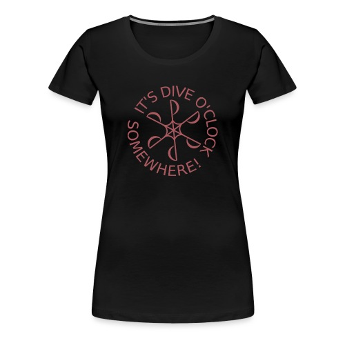 Dive o clock Dark Pink - Women's Premium T-Shirt