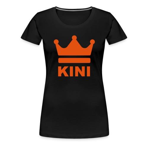 KINI ist König - Frauen Premium T-Shirt