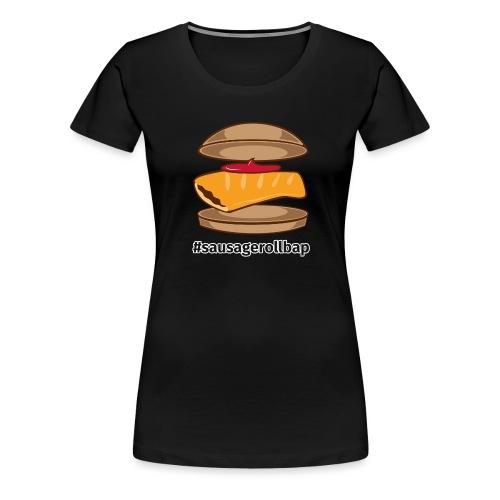 Sausage Roll Bap - Women's Premium T-Shirt