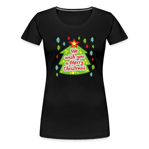 We wish you a Merry Christmas - Women's Premium T-Shirt