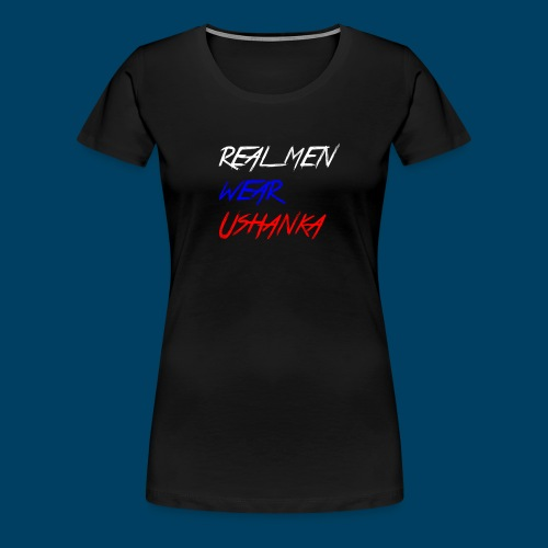 real men wear ushanka - Premium-T-shirt dam