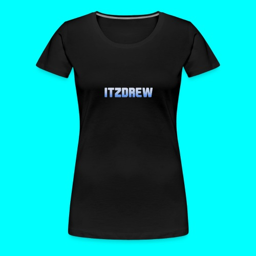 ITZDREW MERCH - Women's Premium T-Shirt