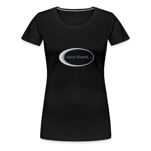 I shoot manual slogan - Women's Premium T-Shirt