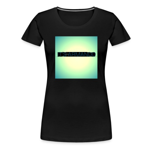 ITS ARMANDO design - Women's Premium T-Shirt