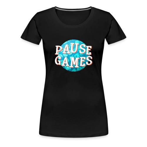 Pause Games New Version - Women's Premium T-Shirt