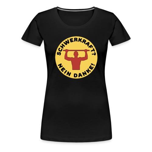 Schwerkraft? Nein Danke! Funny Calisthenics Design - Frauen Premium T-Shirt