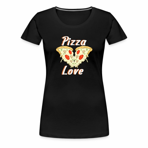 love to pizza - Camiseta premium mujer