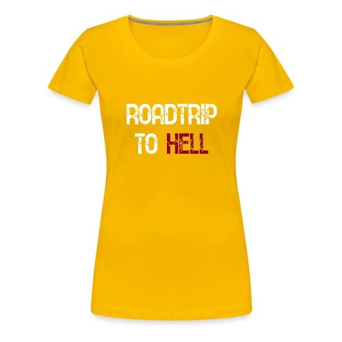 Roadtrip To Hell - Frauen Premium T-Shirt