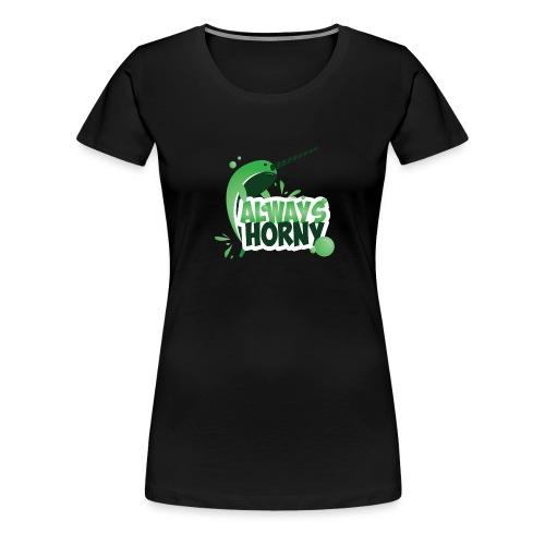Always Horny - Women's Premium T-Shirt