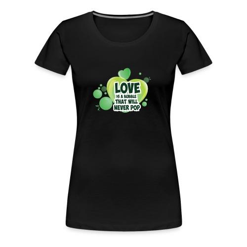 LOVE IS a Bubble - Women's Premium T-Shirt