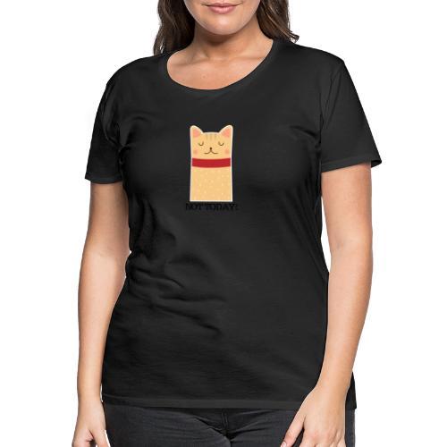 Katze Not Today - Frauen Premium T-Shirt