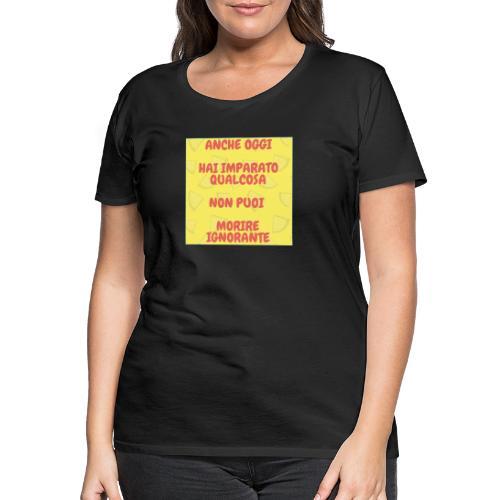 Frase motivazionale - Maglietta Premium da donna