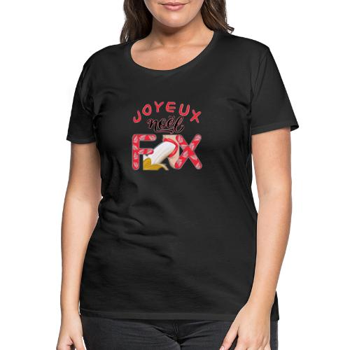 Joyeux Noël Félix T-Shirt Humour - T-shirt Premium Femme