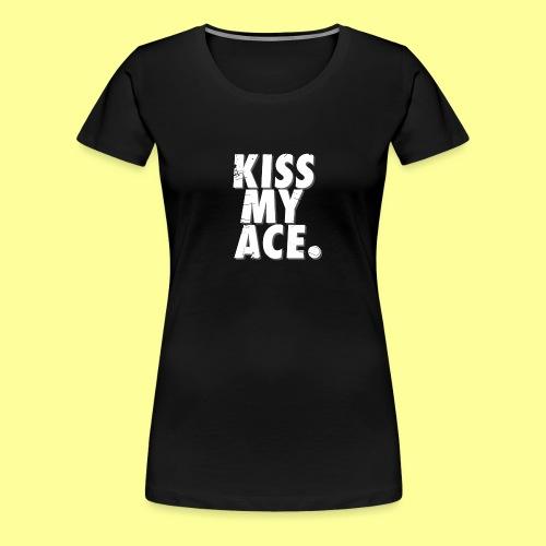 KISS MY ACE - Koszulka damska Premium