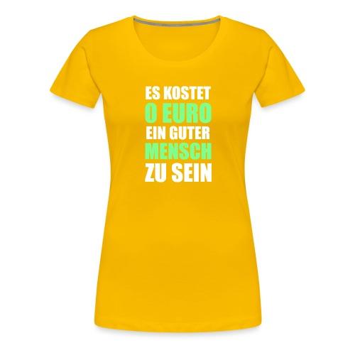 Guter Mensch Motivation Typografie - Frauen Premium T-Shirt