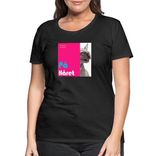 PÅ HÅRET - Premium-T-shirt dam