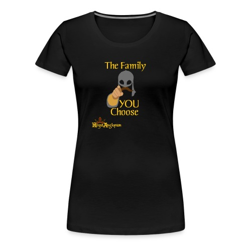 The Family You Choose - Women's Premium T-Shirt