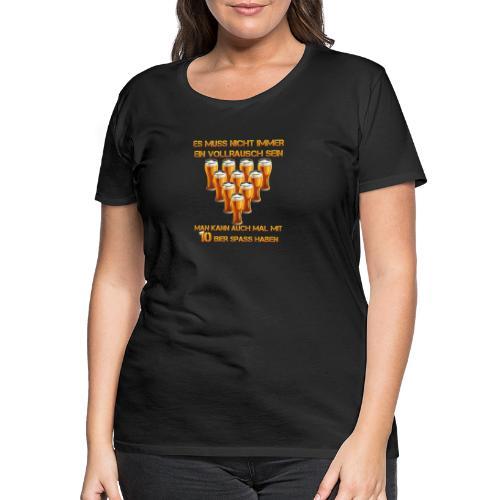 spass mit bier - Frauen Premium T-Shirt