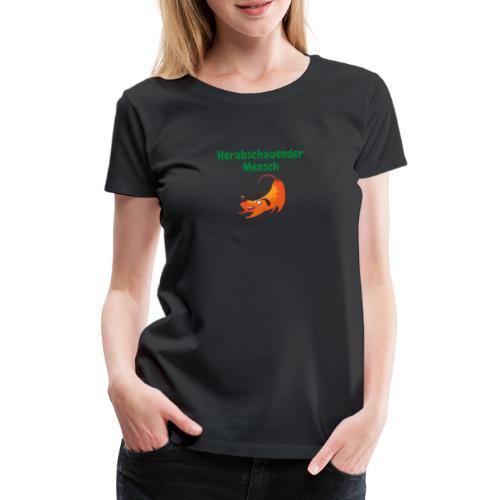 Herabschauender Mensch lustiges Shirt - Frauen Premium T-Shirt