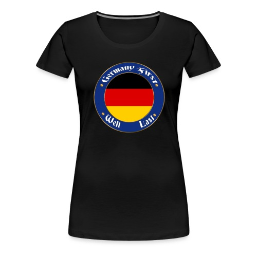 germany first - Women's Premium T-Shirt