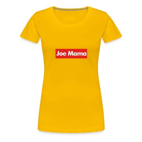 Don't Ask Who Joe Is / Joe Mama Meme - Women's Premium T-Shirt