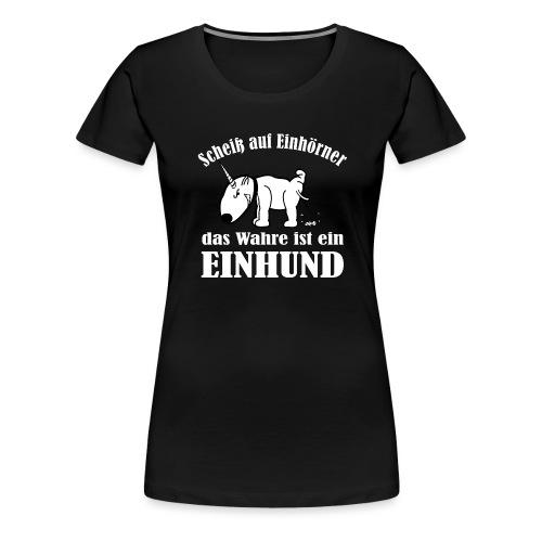 Einhund - Frauen Premium T-Shirt