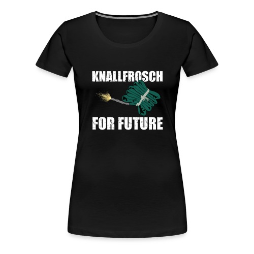 Knallfrosch for Future Pyro - Frauen Premium T-Shirt