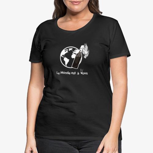 Le monde est nous - Women's Premium T-Shirt