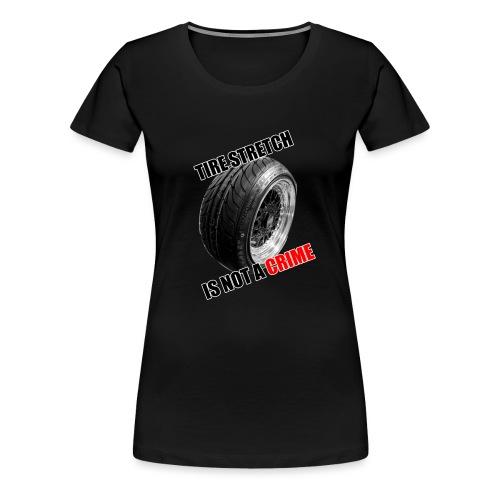 tyrestretch2 - Frauen Premium T-Shirt