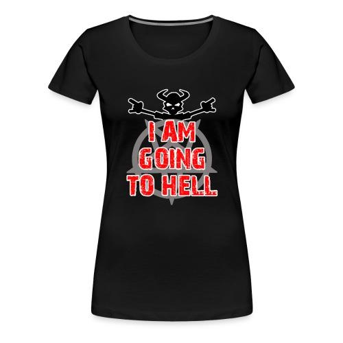 Going to hell - Slim fit - Women's Premium T-Shirt
