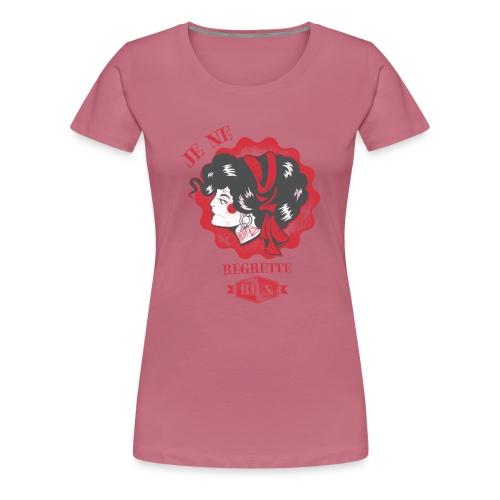 Je ne regrette rien - Frauen Premium T-Shirt
