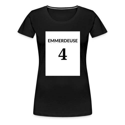 EMMERDEUSE 4 - T-shirt Premium Femme