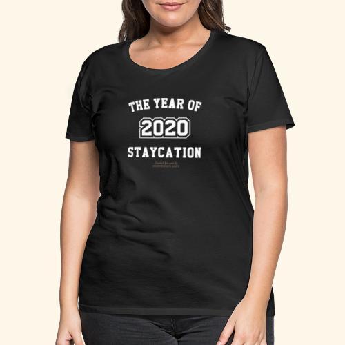 Quarantäne T Shirt Spruch 2020 Year of Staycation - Frauen Premium T-Shirt