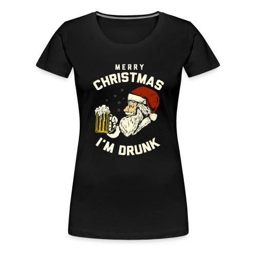 MERRY CHRISMAST I'm Drunk - Women's Premium T-Shirt