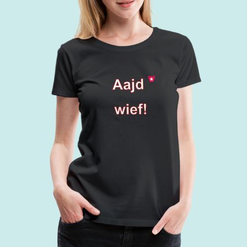 Aajd wief def w verti - Vrouwen Premium T-shirt
