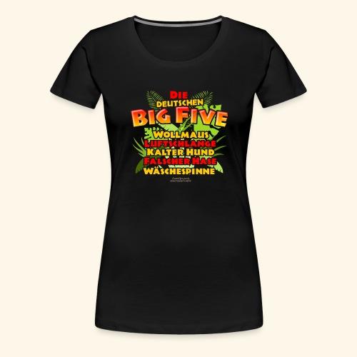 Sprüche T Shirt Die deutschen Big Five - Frauen Premium T-Shirt