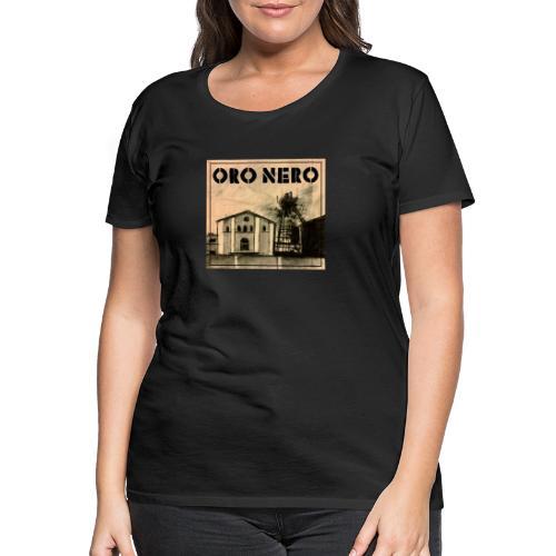 oro nero - Frauen Premium T-Shirt