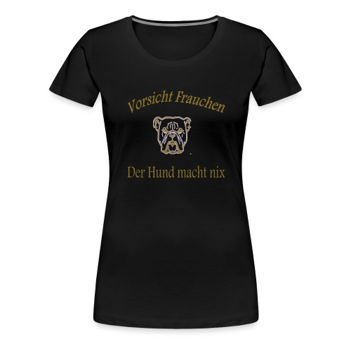vorsicht frauchen der hun - Frauen Premium T-Shirt