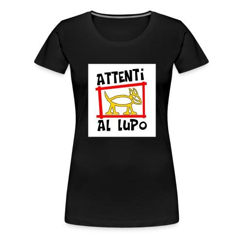 ATTENTI AL LUPO - Maglietta Premium da donna