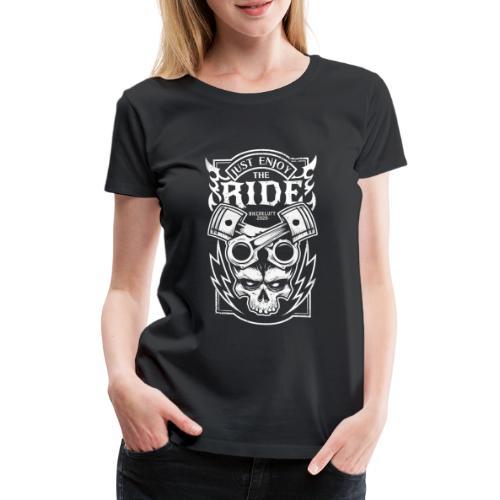 Bikerkluft - Just Enjoy The Ride - Biker Fashion - Frauen Premium T-Shirt