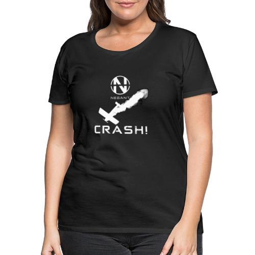 CRASH! + WE GO DOWN IN FLAMES! - Dame premium T-shirt