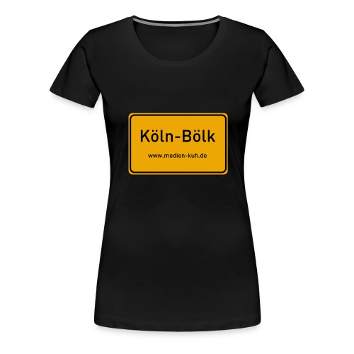 Willkommen in Köln Bölk - Frauen Premium T-Shirt