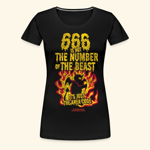 666 Is Not The Number Of The Beast T Shirt - Frauen Premium T-Shirt