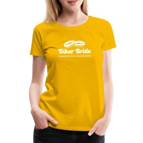 Biker Bride - Naisten premium t-paita